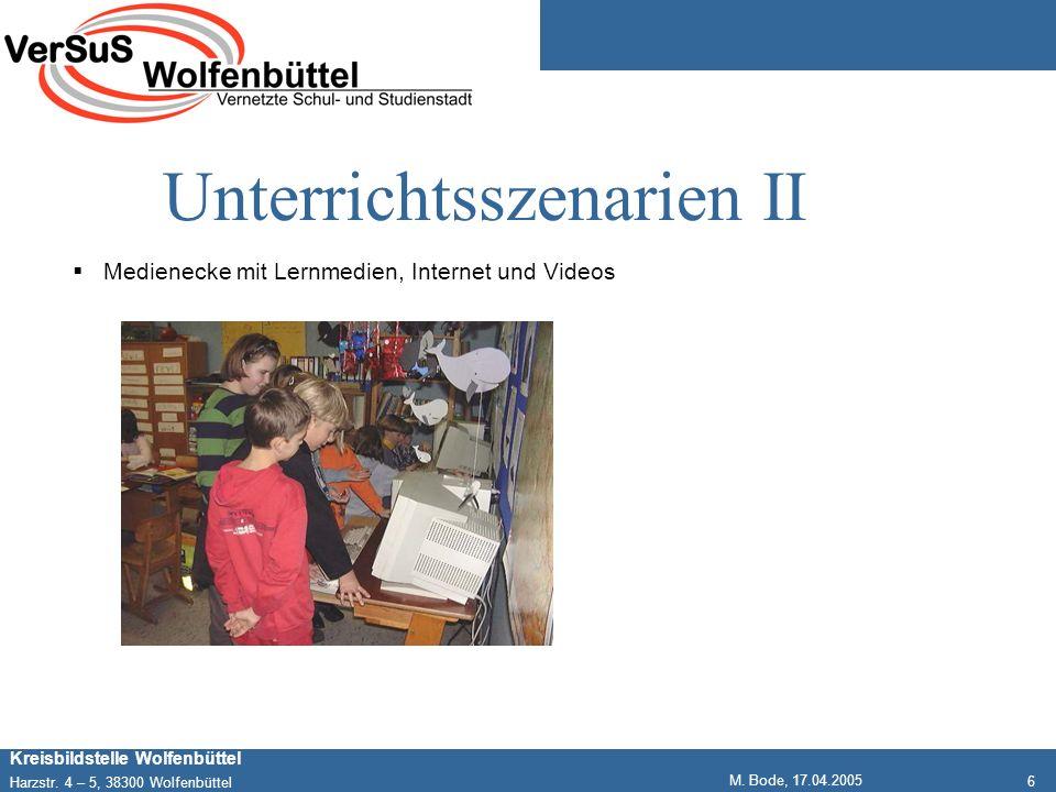 6 Kreisbildstelle Wolfenbüttel Harzstr. 4 – 5, 38300 Wolfenbüttel M. Bode, 17.04.2005 Unterrichtsszenarien II Medienecke mit Lernmedien, Internet und
