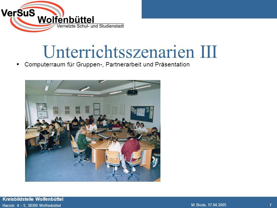 7 Kreisbildstelle Wolfenbüttel Harzstr. 4 – 5, 38300 Wolfenbüttel M. Bode, 17.04.2005 Unterrichtsszenarien III Computerraum für Gruppen-, Partnerarbei