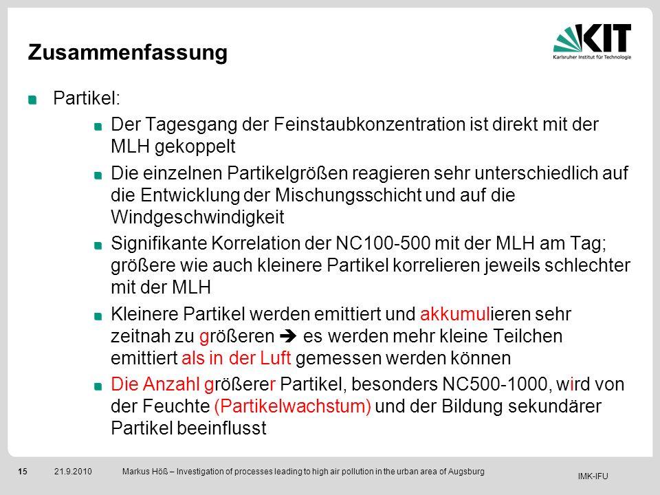 IMK-IFU 1521.9.2010 Markus Höß – Investigation of processes leading to high air pollution in the urban area of Augsburg Zusammenfassung Partikel: Der