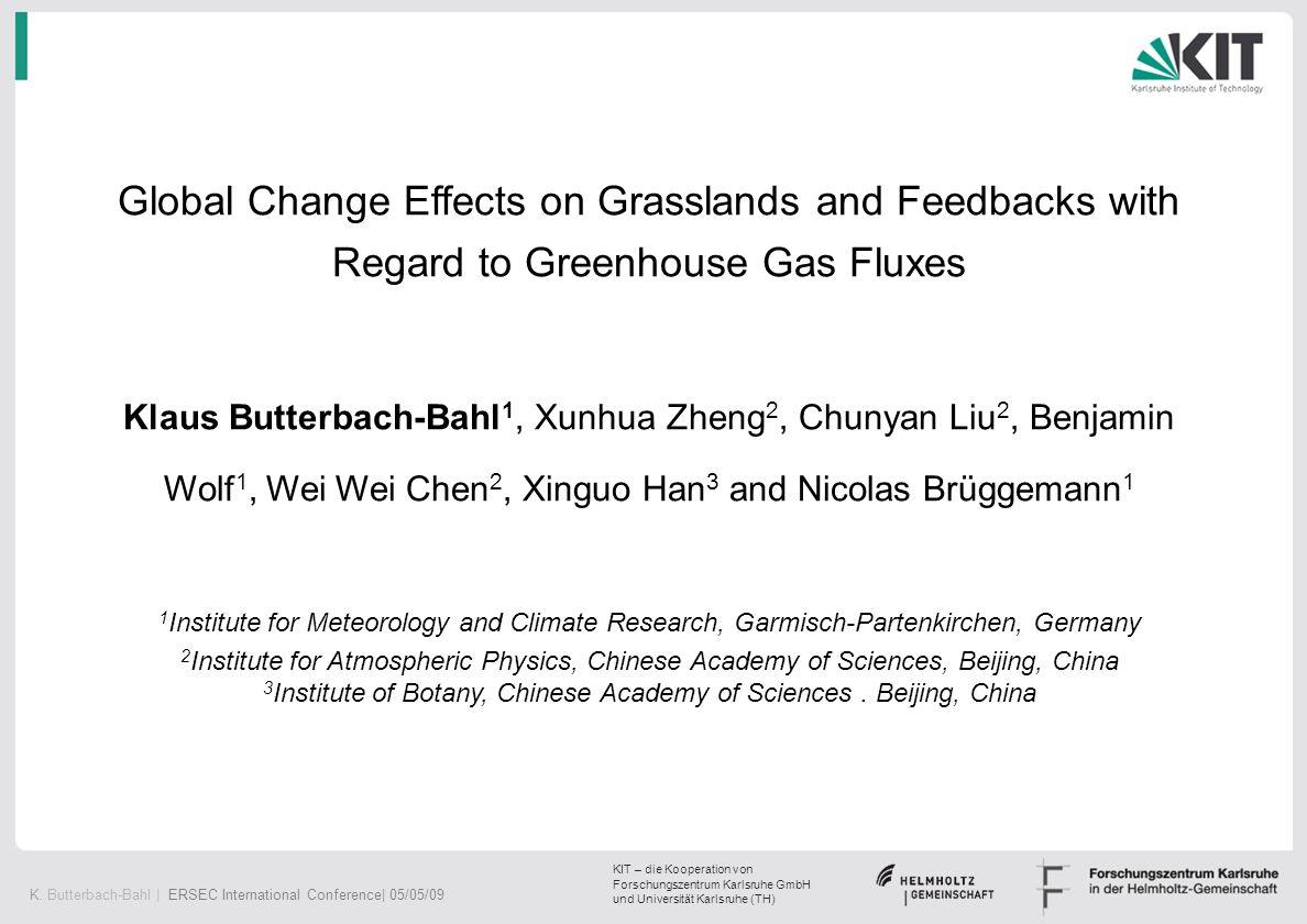 K. Butterbach-Bahl | ERSEC International Conference| 05/05/09 KIT – die Kooperation von Forschungszentrum Karlsruhe GmbH und Universität Karlsruhe (TH