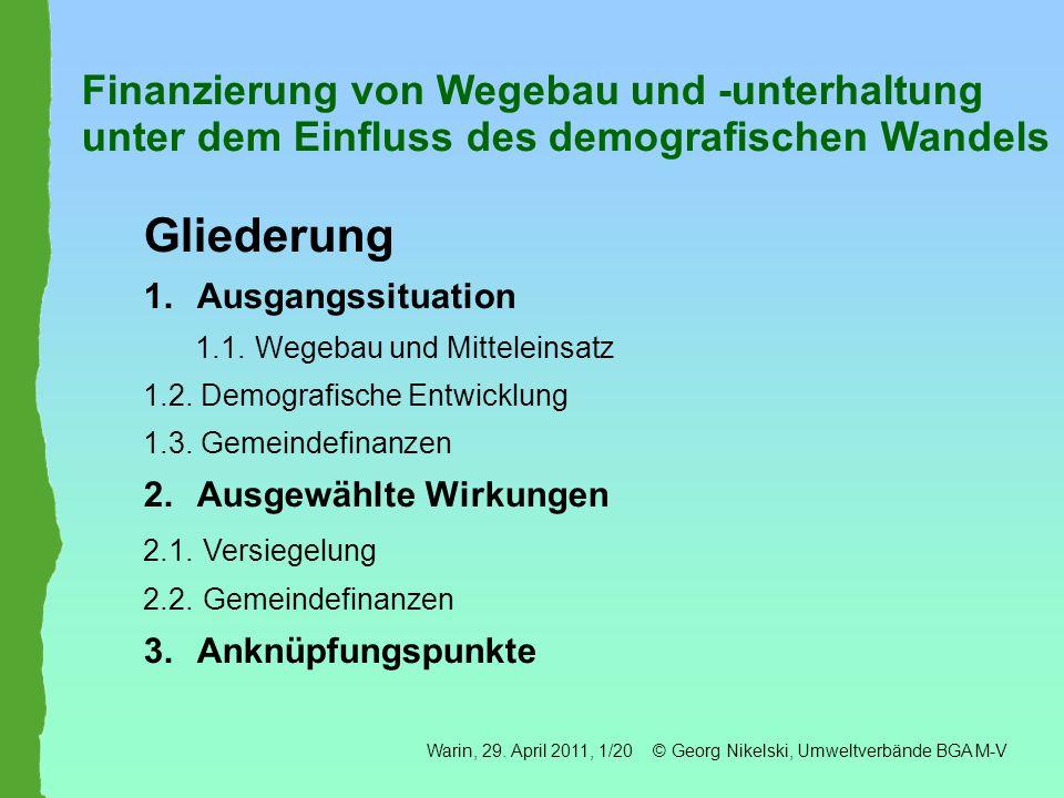 Ländlicher Wegebau in M-V - Ausgangssituation (1) - Jährliche EU-Förderung in M-V bis 2013 EFRE ca.