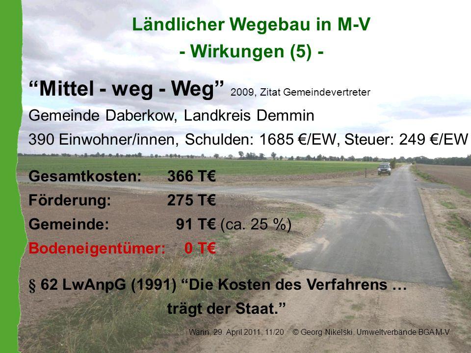 Ländlicher Wegebau in M-V - Wirkungen (5) - Mittel - weg - Weg 2009, Zitat Gemeindevertreter Gemeinde Daberkow, Landkreis Demmin 390 Einwohner/innen,
