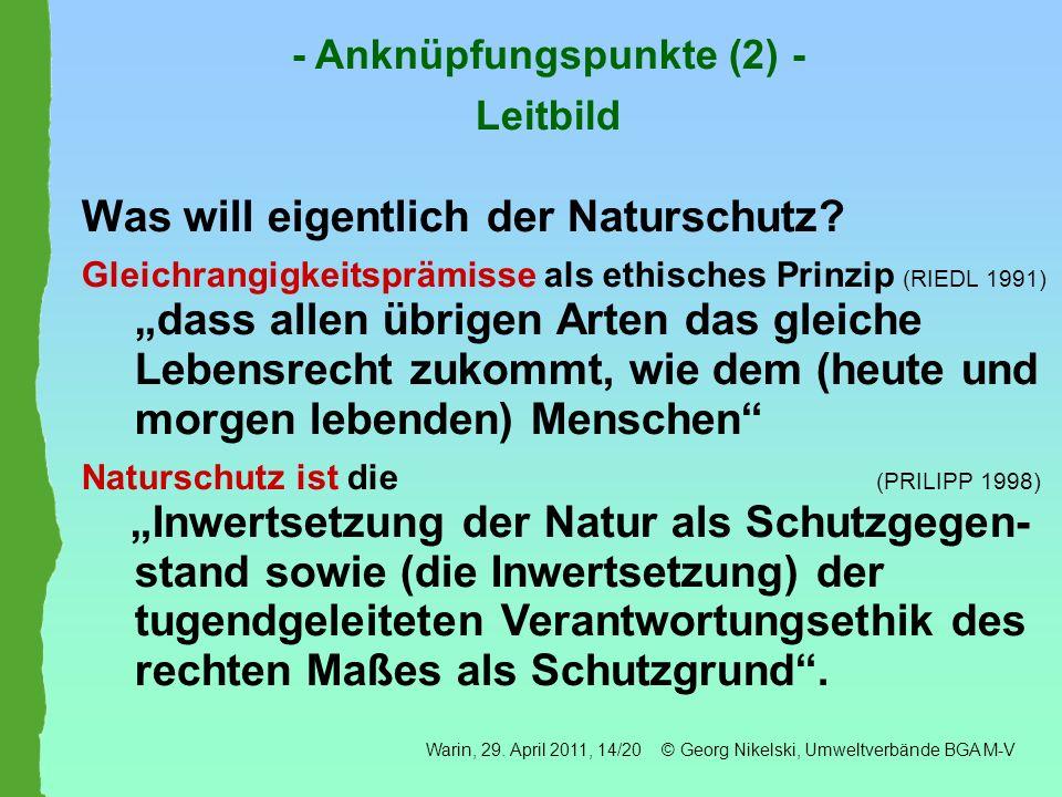 Was will eigentlich der Naturschutz? Gleichrangigkeitsprämisse als ethisches Prinzip (RIEDL 1991) dass allen übrigen Arten das gleiche Lebensrecht zuk