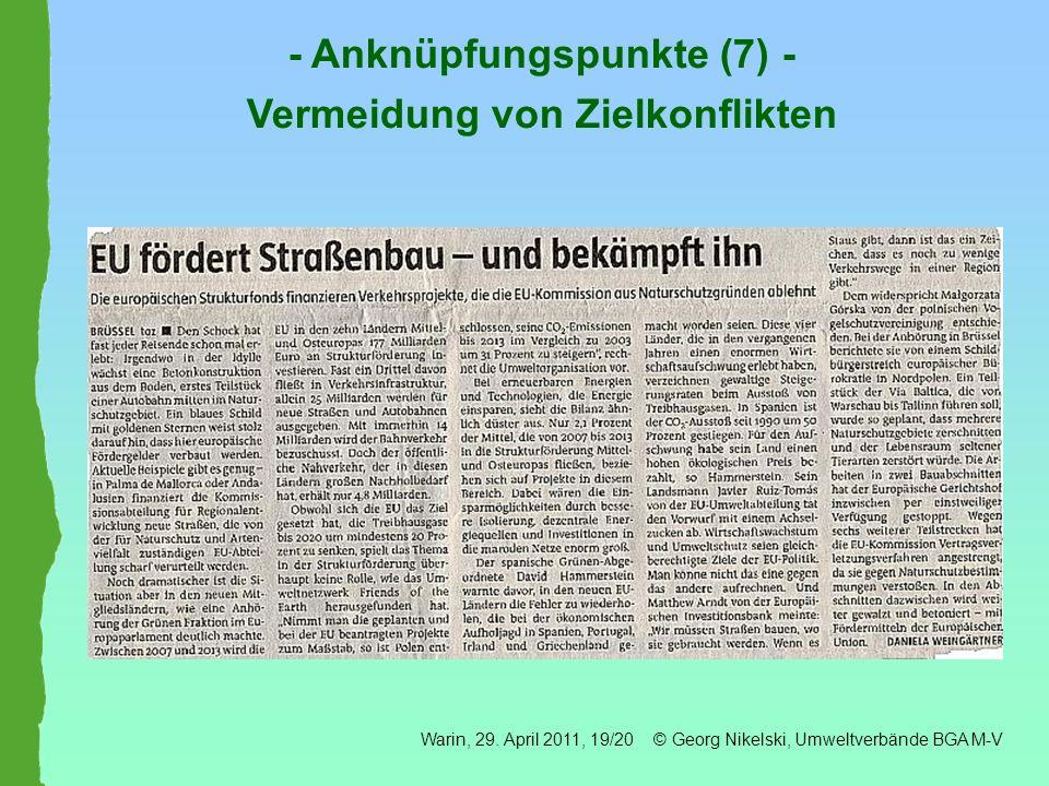 - Anknüpfungspunkte (7) - Vermeidung von Zielkonflikten Warin, 29. April 2011, 19/20 © Georg Nikelski, Umweltverbände BGA M-V