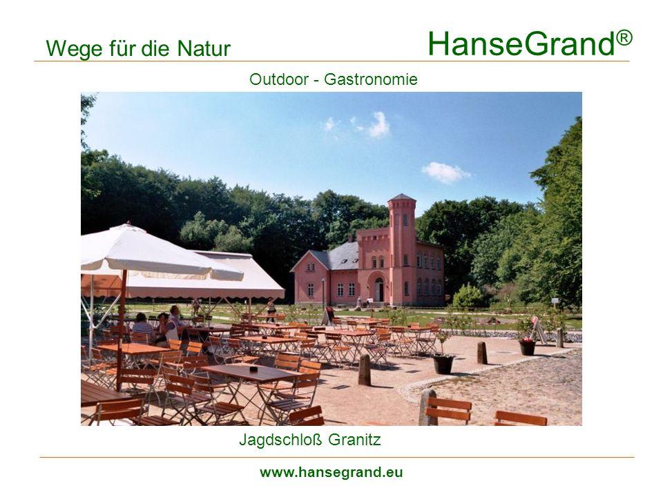 HanseGrand ® www.hansegrand.eu Wege für die Natur Jagdschloß Granitz Outdoor - Gastronomie
