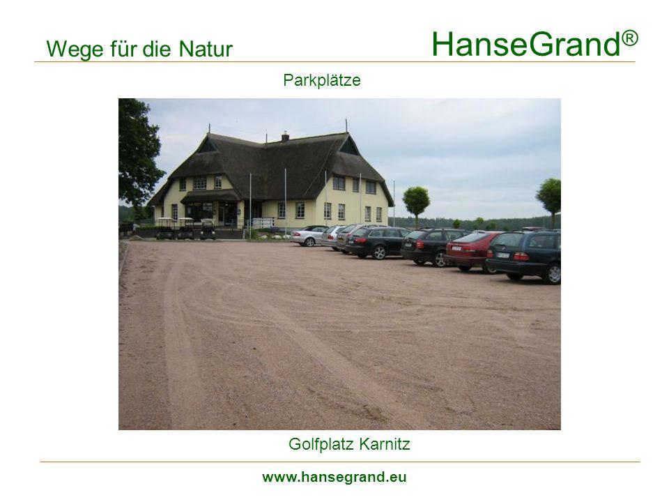 HanseGrand ® www.hansegrand.eu Wege für die Natur Golfplatz Karnitz Parkplätze