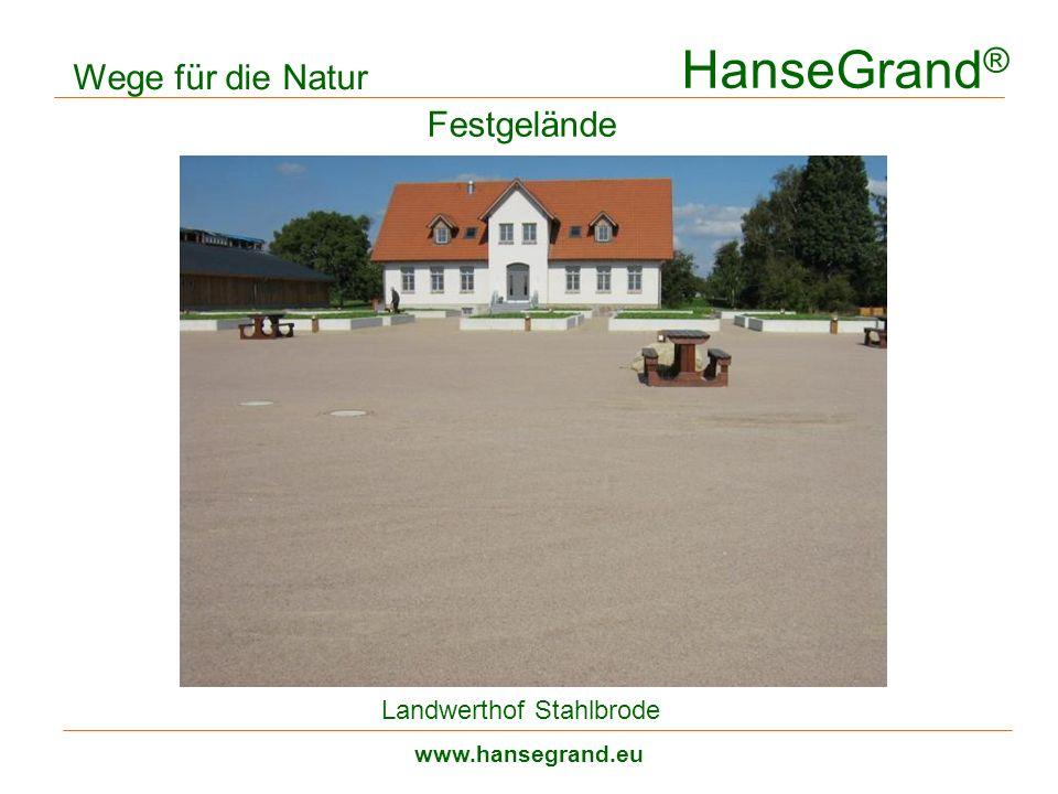 HanseGrand ® www.hansegrand.eu Festgelände Wege für die Natur Landwerthof Stahlbrode