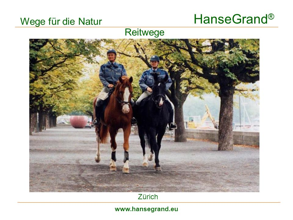 HanseGrand ® www.hansegrand.eu Reitwege Wege für die Natur Zürich