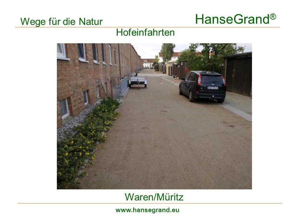 HanseGrand ® www.hansegrand.eu Hofeinfahrten Wege für die Natur Waren/Müritz