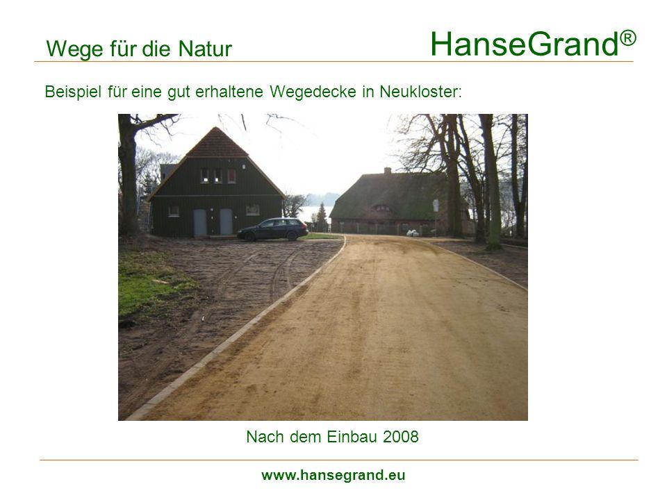 HanseGrand ® www.hansegrand.eu Wege für die Natur Beispiel für eine gut erhaltene Wegedecke in Neukloster: Nach dem Einbau 2008