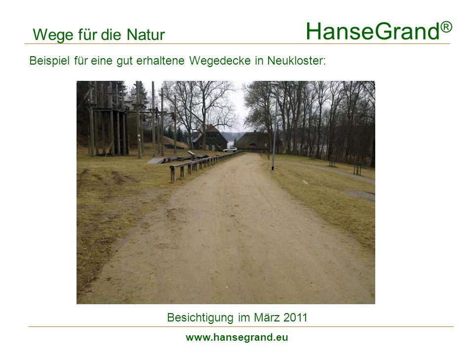 HanseGrand ® www.hansegrand.eu Wege für die Natur Beispiel für eine gut erhaltene Wegedecke in Neukloster: Besichtigung im März 2011