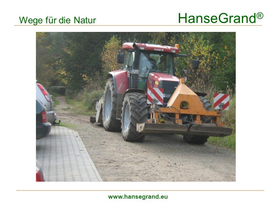 HanseGrand ® www.hansegrand.eu Wege für die Natur Wegesanierung