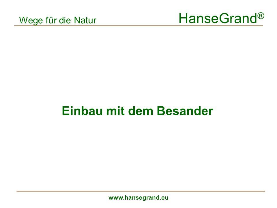 HanseGrand ® www.hansegrand.eu Wege für die Natur Einbau mit dem Besander