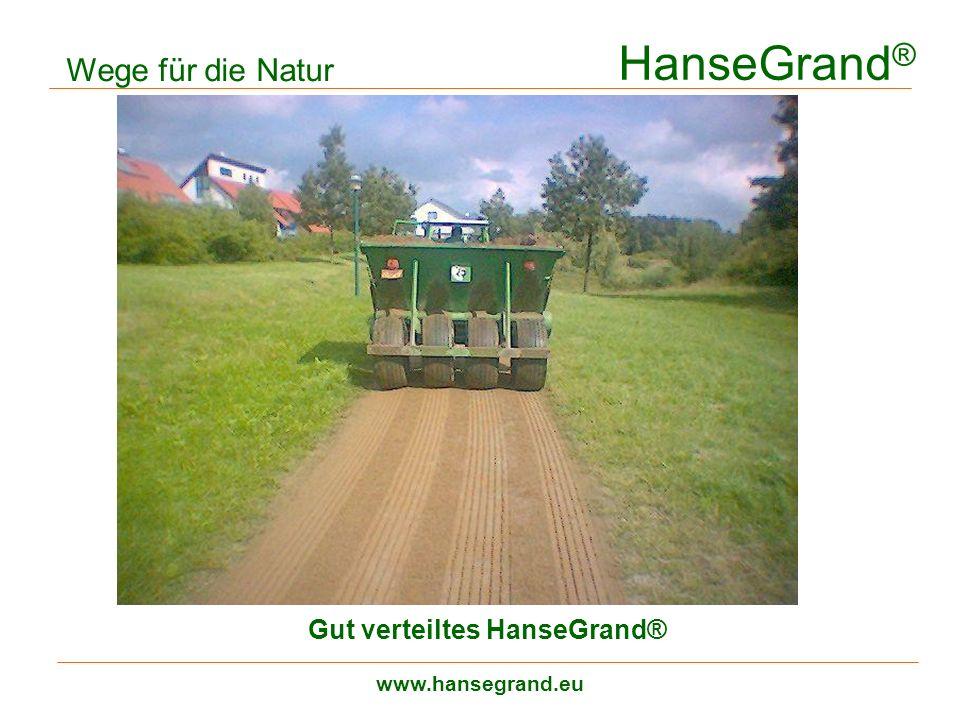 HanseGrand ® www.hansegrand.eu Wege für die Natur Gut verteiltes HanseGrand®