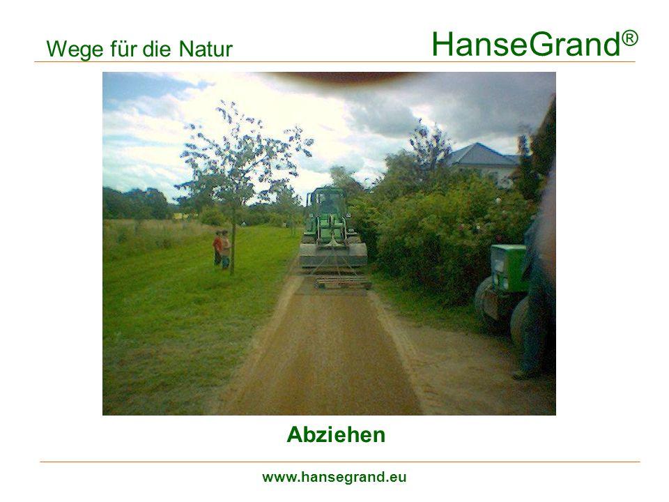 HanseGrand ® www.hansegrand.eu Wege für die Natur Abziehen