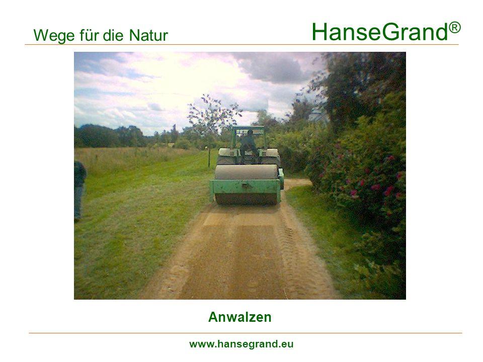 HanseGrand ® www.hansegrand.eu Wege für die Natur Anwalzen
