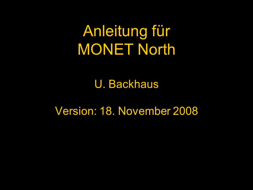 Anleitung für MONET North U. Backhaus Version: 18. November 2008