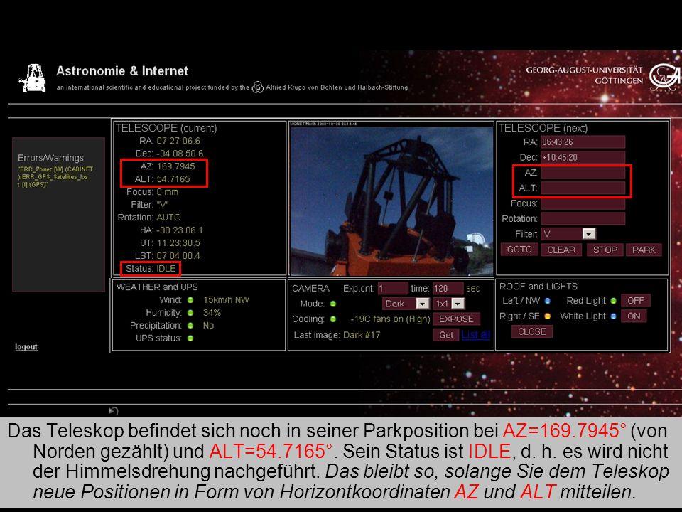 Teleskop 3 Das Teleskop befindet sich noch in seiner Parkposition bei AZ=169.7945° (von Norden gezählt) und ALT=54.7165°. Sein Status ist IDLE, d. h.