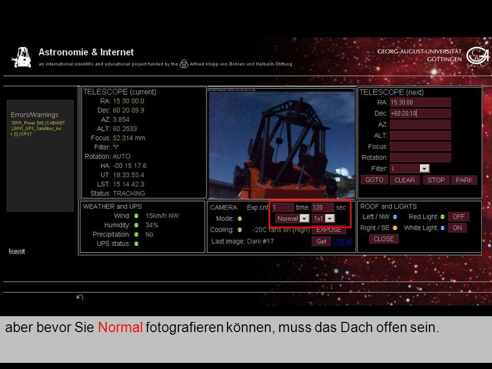 Teleskop 9 aber bevor Sie Normal fotografieren können, muss das Dach offen sein.