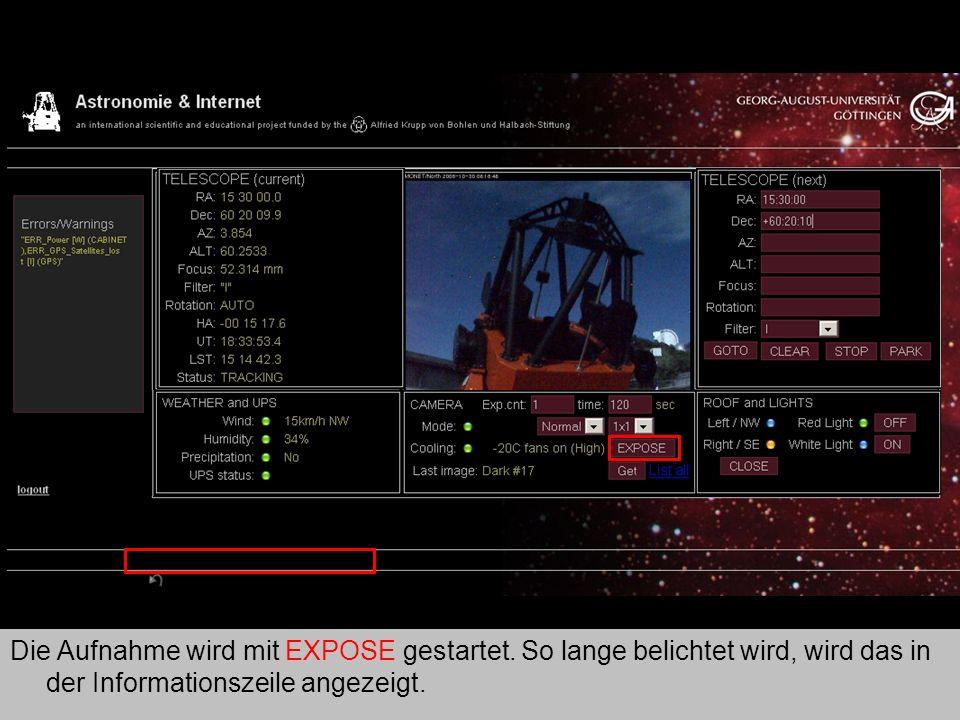 Teleskop 10 Die Aufnahme wird mit EXPOSE gestartet. So lange belichtet wird, wird das in der Informationszeile angezeigt.