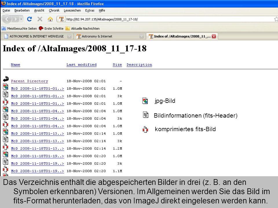 jpg-Bild Bildinformationen (fits-Header) komprimiertes fits-Bild Das Verzeichnis enthält die abgespeicherten Bilder in drei (z. B. an den Symbolen erk