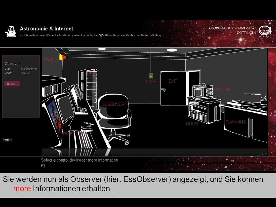 Kontrollraum 2 Sie werden nun als Observer (hier: EssObserver) angezeigt, und Sie können more Informationen erhalten.