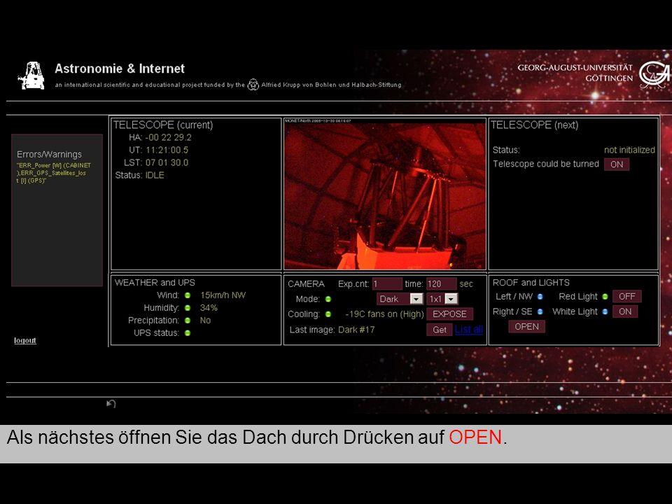 Teleskop 2 Als nächstes öffnen Sie das Dach durch Drücken auf OPEN.