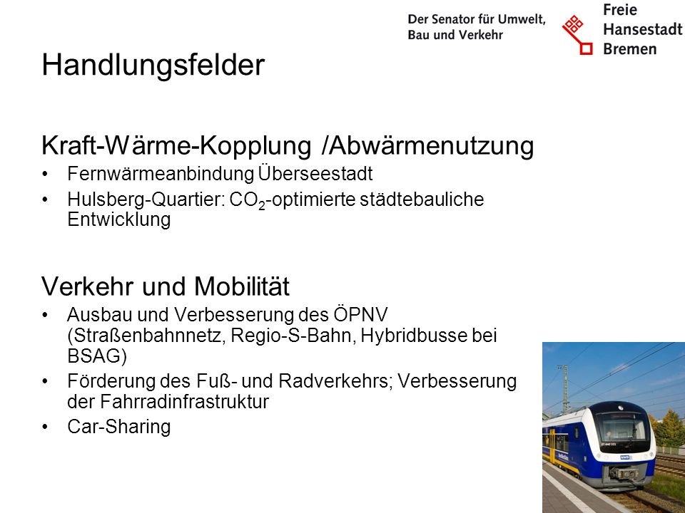 Handlungsfelder Kraft-Wärme-Kopplung /Abwärmenutzung Fernwärmeanbindung Überseestadt Hulsberg-Quartier: CO 2 -optimierte städtebauliche Entwicklung Ve