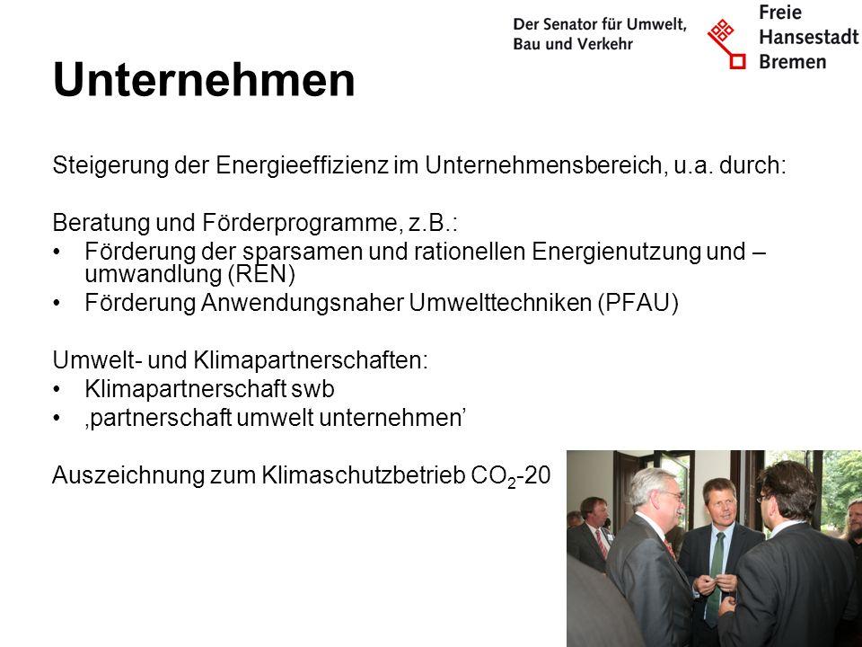 Unternehmen Steigerung der Energieeffizienz im Unternehmensbereich, u.a. durch: Beratung und Förderprogramme, z.B.: Förderung der sparsamen und ration