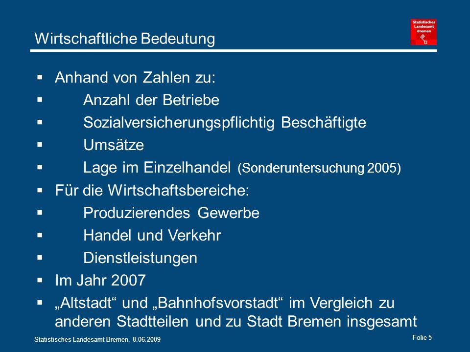 Statistisches Landesamt Bremen, 8.06.2009 Folie 6 Branchenstruktur Mitte