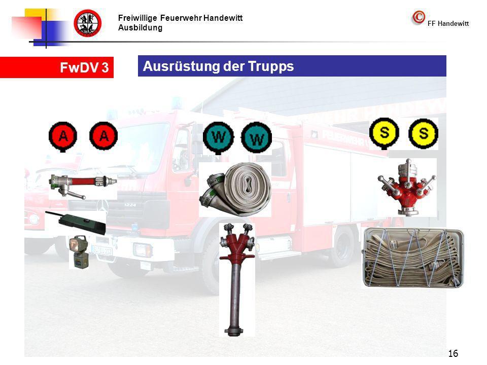 Freiwillige Feuerwehr Handewitt Ausbildung FF Handewitt FwDV 3 16 Ausrüstung der Trupps