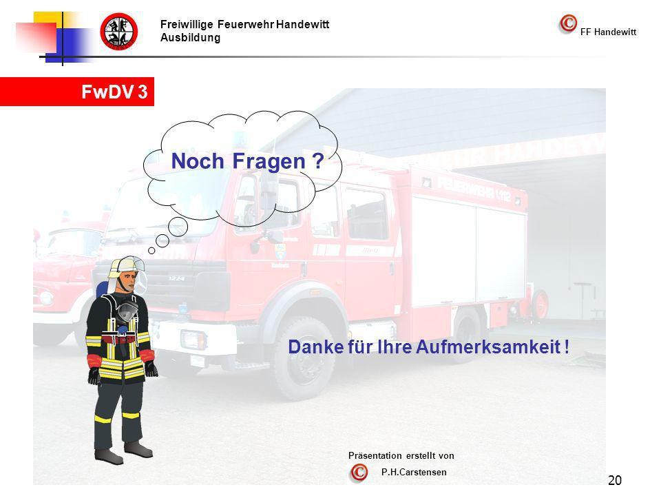 Freiwillige Feuerwehr Handewitt Ausbildung FF Handewitt FwDV 3 20 Noch Fragen .
