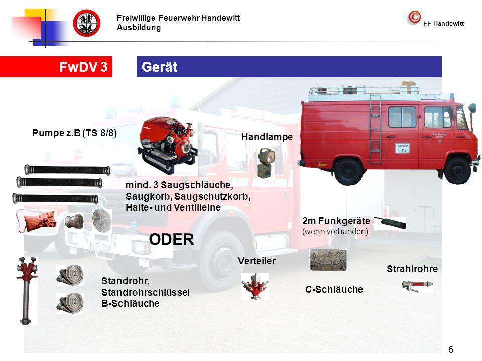 Freiwillige Feuerwehr Handewitt Ausbildung FF Handewitt FwDV 3 6 Gerät Pumpe z.B (TS 8/8) mind.