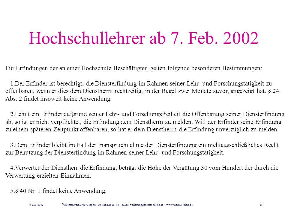 Hochschullehrer und – Assistenten gilt so nur bis 6. Feb. 2002 Erfindungen, die von Hochschulproffessoren, Dozenten und wissenschaft- lichen Assistent