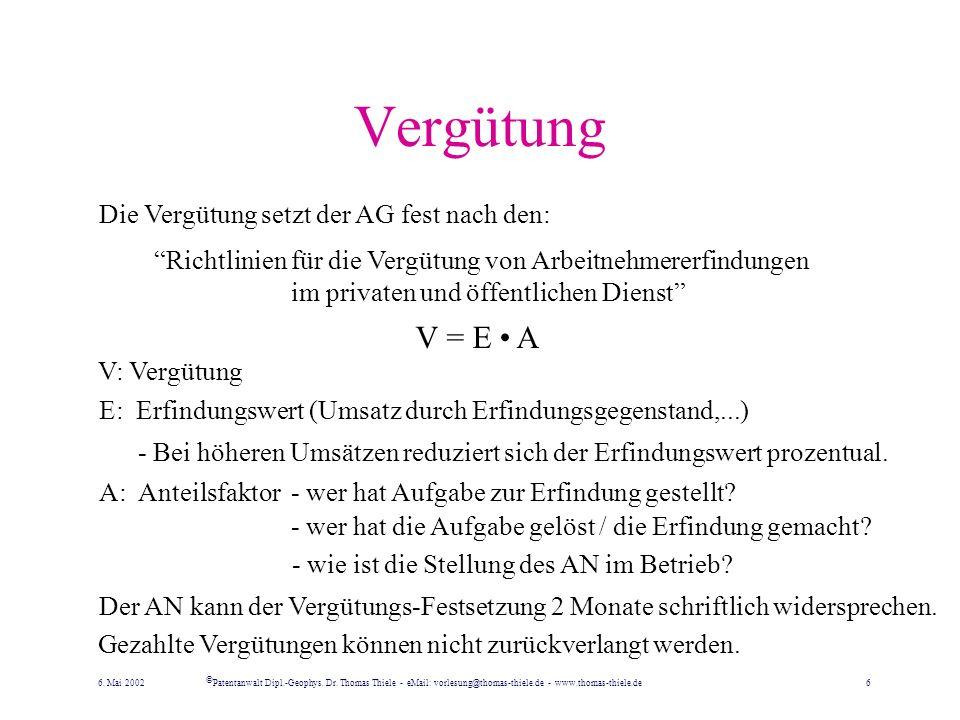 Vergütung V = E A V: Vergütung E: Erfindungswert (Umsatz durch Erfindungsgegenstand,...) - Bei höheren Umsätzen reduziert sich der Erfindungswert prozentual.