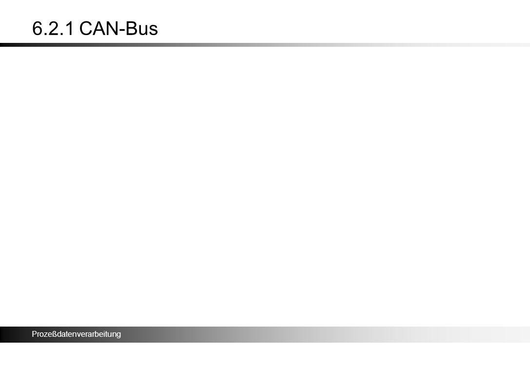 Prozeßdatenverarbeitung 6.2.1 CAN-Bus