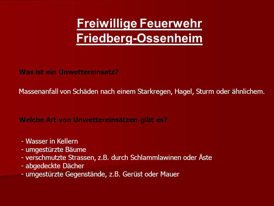 Freiwillige Feuerwehr Friedberg-Ossenheim Welche Art von Unwettereinsätzen gibt es.