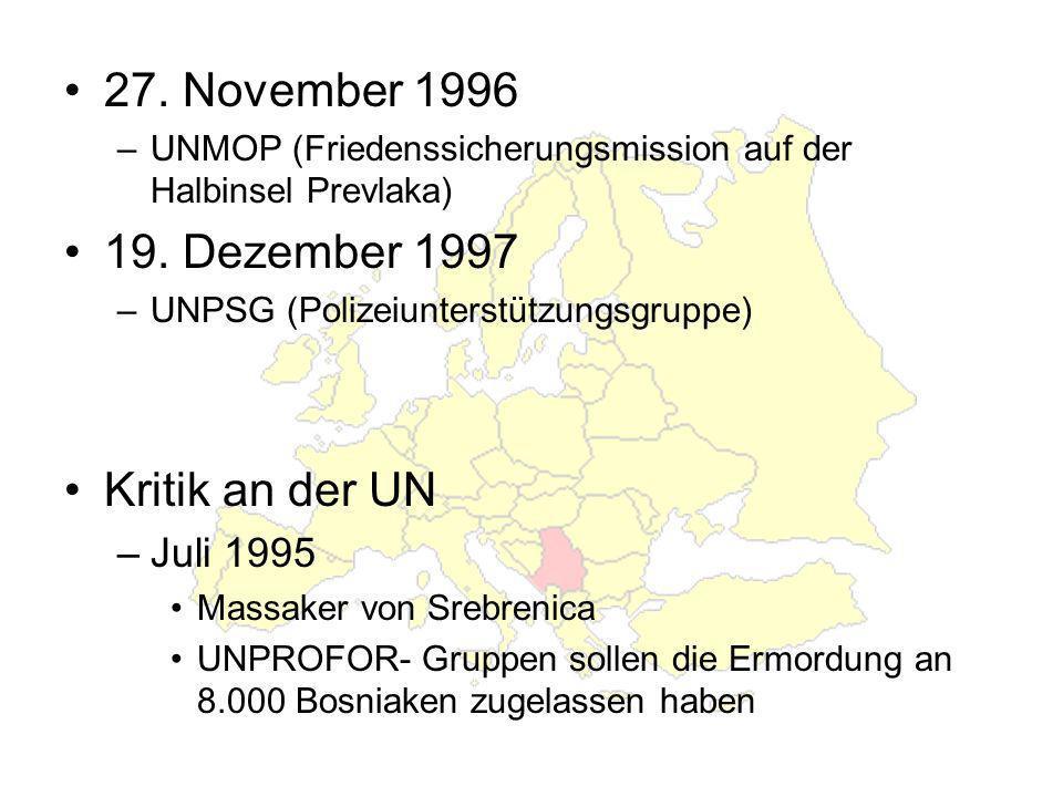 27.November 1996 –UNMOP (Friedenssicherungsmission auf der Halbinsel Prevlaka) 19.