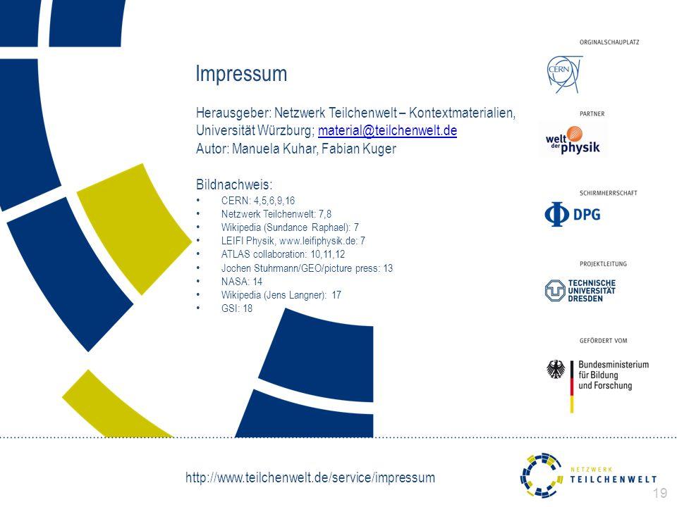 Impressum Herausgeber: Netzwerk Teilchenwelt – Kontextmaterialien, Universität Würzburg; material@teilchenwelt.dematerial@teilchenwelt.de Autor: Manue