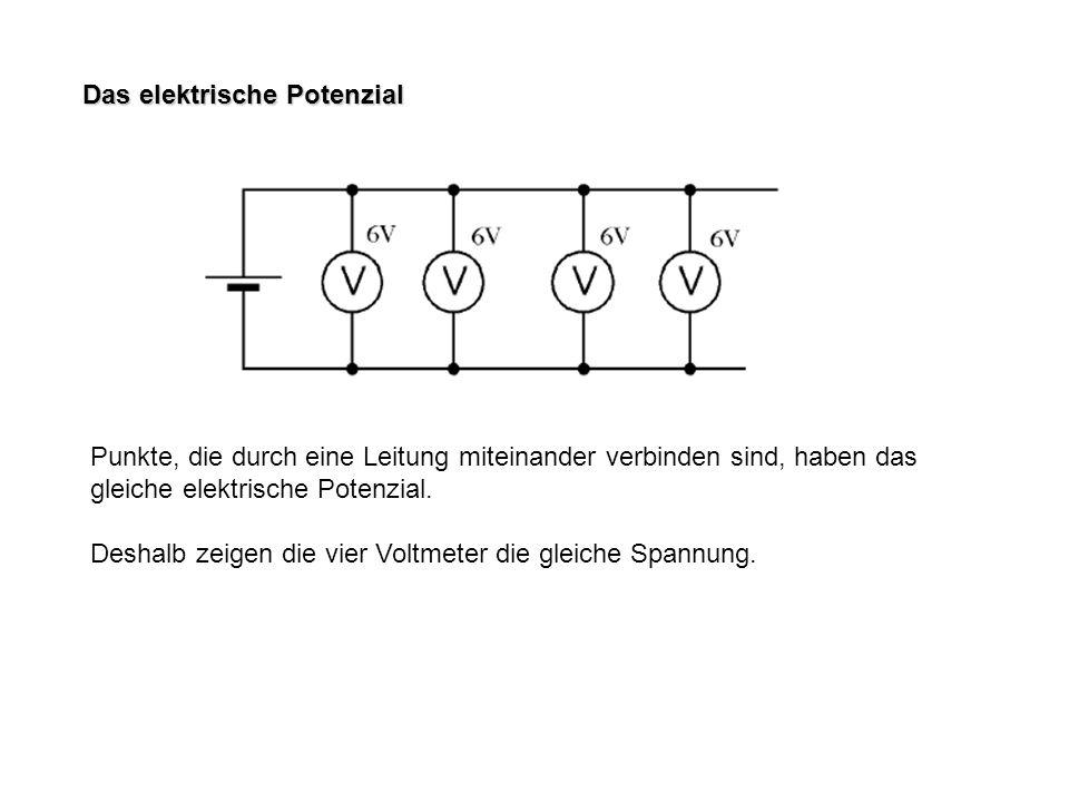 Das elektrische Potenzial Punkte, die durch eine Leitung miteinander verbinden sind, haben das gleiche elektrische Potenzial. Deshalb zeigen die vier
