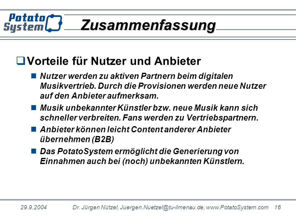 29.9.2004Dr. Jürgen Nützel, Juergen.Nuetzel@tu-ilmenau.de, www.PotatoSystem.com 16 ZusammenfassungZusammenfassung Vorteile für Nutzer und Anbieter Nut