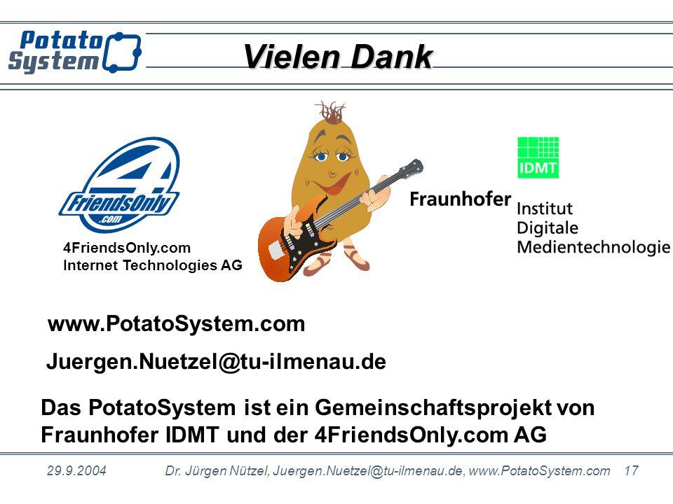 29.9.2004Dr. Jürgen Nützel, Juergen.Nuetzel@tu-ilmenau.de, www.PotatoSystem.com 17 Vielen Dank www.PotatoSystem.com Juergen.Nuetzel@tu-ilmenau.de Das