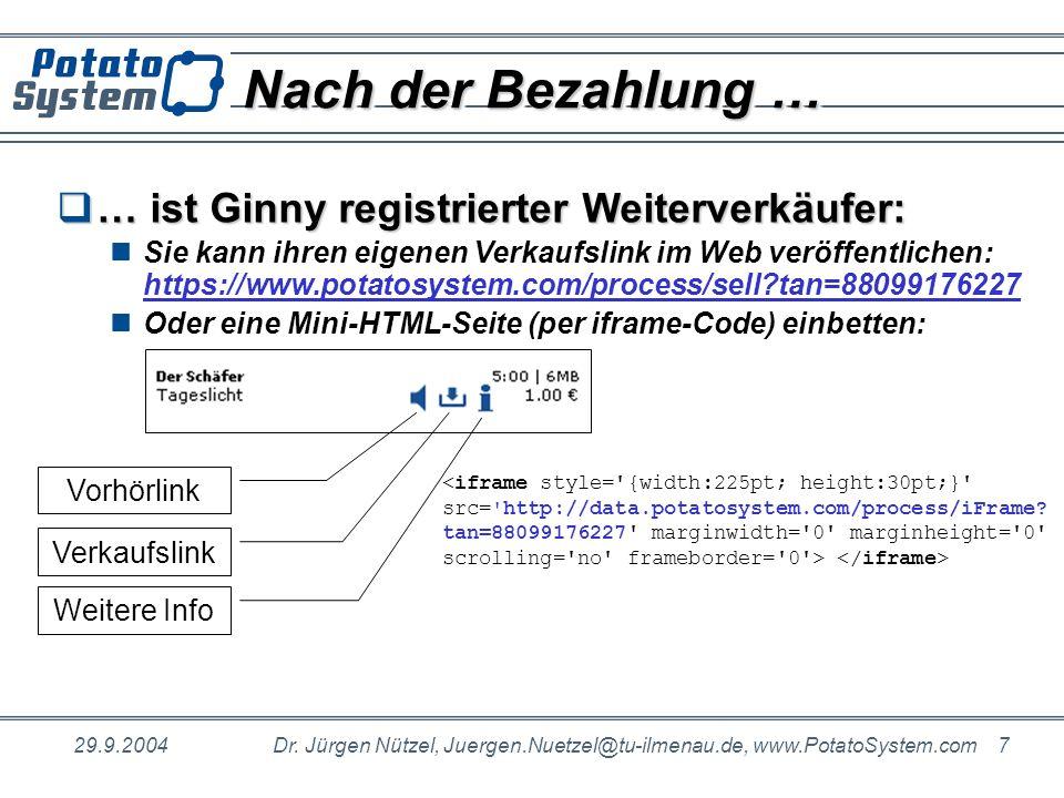 29.9.2004Dr. Jürgen Nützel, Juergen.Nuetzel@tu-ilmenau.de, www.PotatoSystem.com 7 Nach der Bezahlung … … ist Ginny registrierter Weiterverkäufer: … is