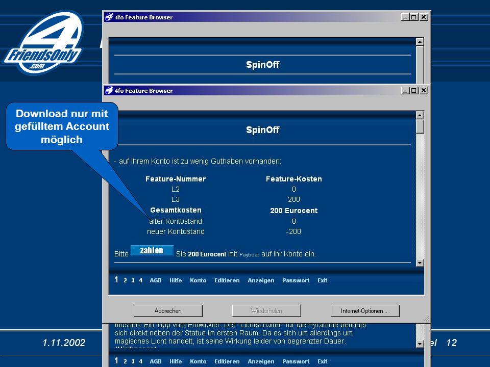 1.11.20024FO AG, www.4fo.de/de/gfp - Dr. Jürgen Nützel 12 Im Game-Feature-Shop Download nur mit gefülltem Account möglich
