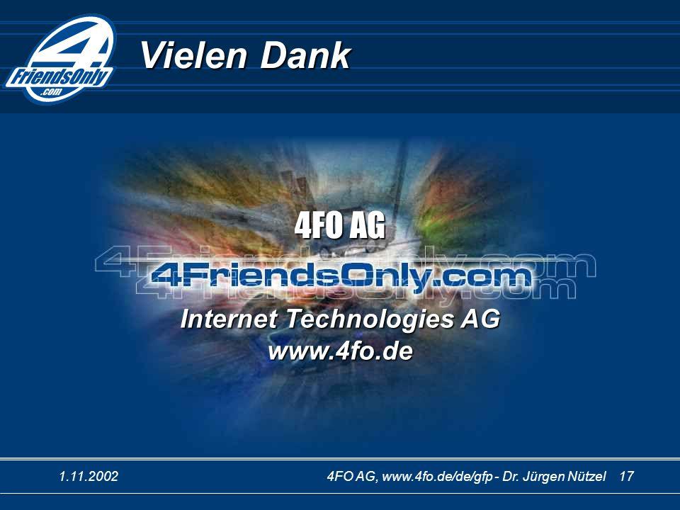1.11.20024FO AG, www.4fo.de/de/gfp - Dr. Jürgen Nützel 17 Vielen Dank 4FO AG Internet Technologies AG www.4fo.de
