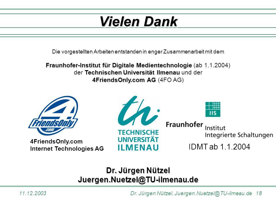 11.12.2003Dr. Jürgen Nützel, Juergen.Nuetzel@TU-ilmeau.de 18 Die vorgestellten Arbeiten entstanden in enger Zusammenarbeit mit dem Fraunhofer-Institut