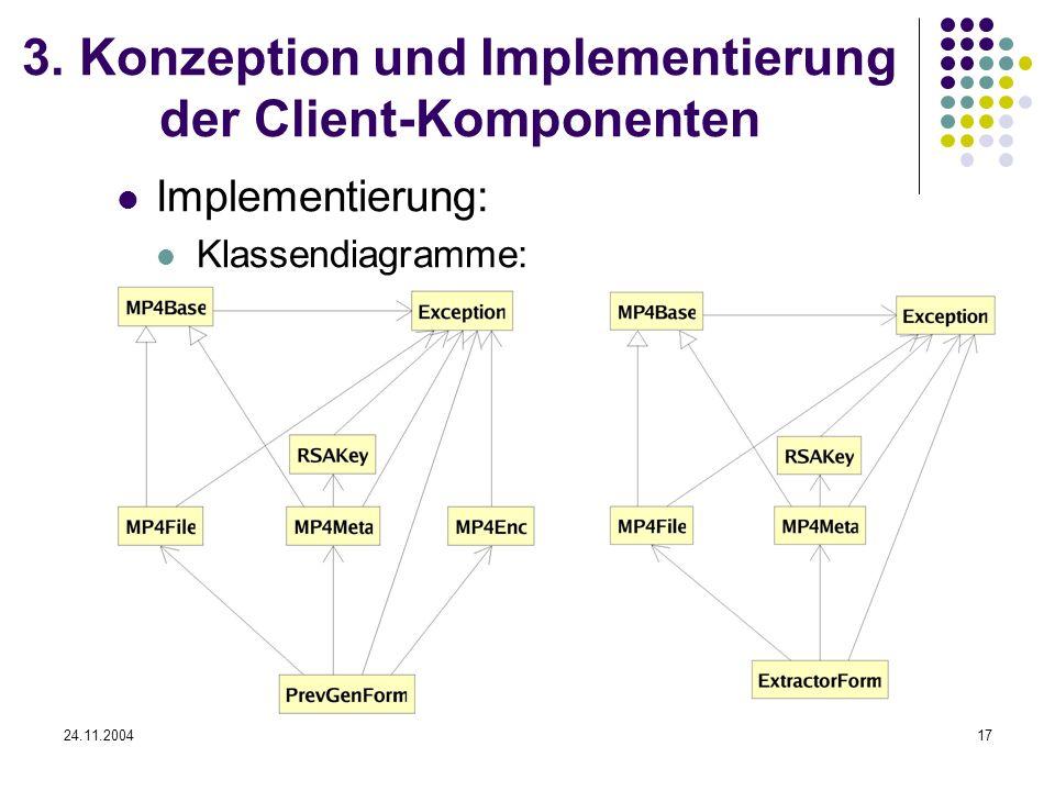24.11.200417 3. Konzeption und Implementierung der Client-Komponenten Implementierung: Klassendiagramme: