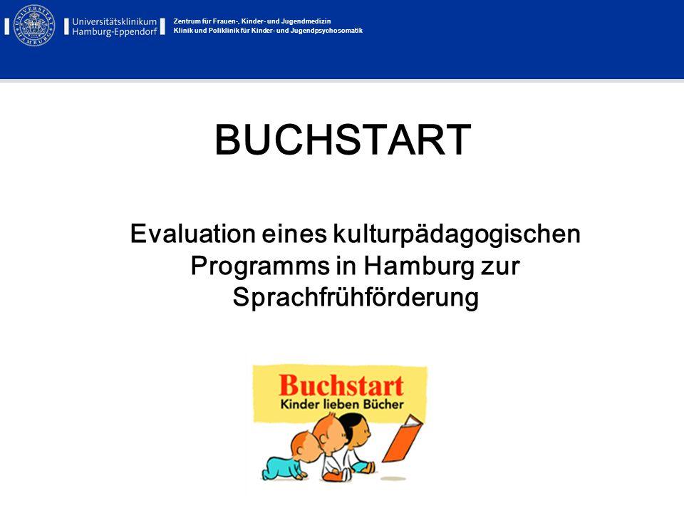 Zentrum für Frauen-, Kinder- und Jugendmedizin Klinik und Poliklinik für Kinder- und Jugendpsychosomatik BUCHSTART Evaluation eines kulturpädagogische