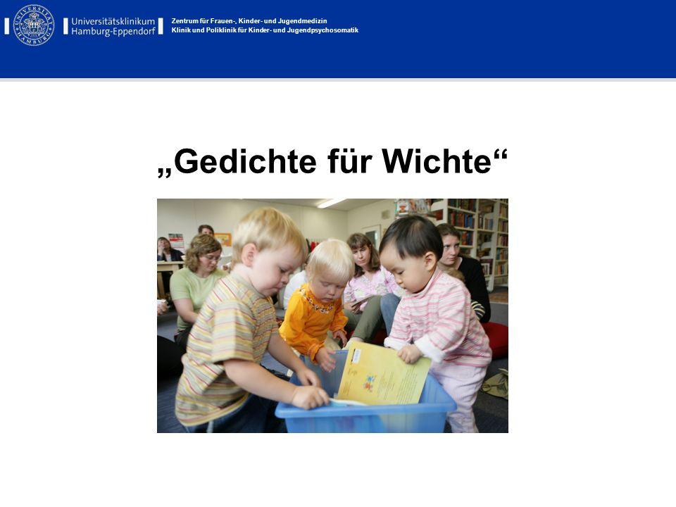 Zentrum für Frauen-, Kinder- und Jugendmedizin Klinik und Poliklinik für Kinder- und Jugendpsychosomatik Gedichte für Wichte