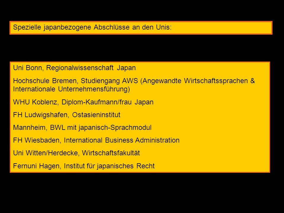 Spezielle japanbezogene Abschlüsse an den Unis: Uni Bonn, Regionalwissenschaft Japan Hochschule Bremen, Studiengang AWS (Angewandte Wirtschaftssprache